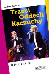 Trzeci Oddech Kaczuchy - Andrzej Janeczko | mała okładka