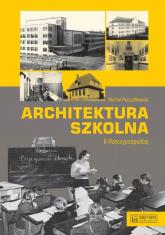 Architektura szkolna II RP - Michał Pszczółkowski | mała okładka