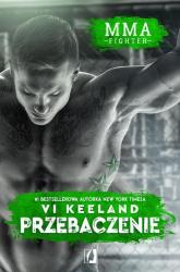 MMA fighter Przebaczenie - Vi Keeland | mała okładka