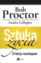 Sztuka życia 23 lekcje coachingowe - Proctor Bob, Gallagher Sandra   mała okładka