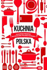 Kuchnia polska Najlepsze przepisy na smaczne polskie potrawy -  | mała okładka