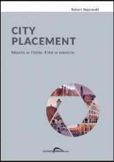 City Placement Miasto w filmie Film w mieście - Robert Stępowski | mała okładka