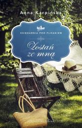Zostań ze mną Księgarnia pod Flisakiem - Anna Karpińska | mała okładka