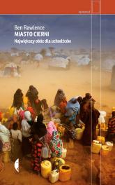 Miasto cierni Największy obóz dla uchodźców - Ben Rawlence | mała okładka