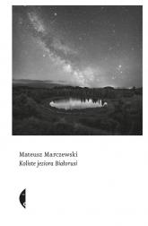Koliste jeziora Białorusi - Mateusz Marczewski   mała okładka