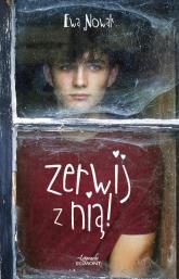 Zerwij z nią - Ewa Nowak | mała okładka
