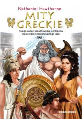Mity greckie Księga cudów dla dziewcząt i chłopców Opowieści  z zaczarowanego lasu - Nathaniel Hawthorne | mała okładka