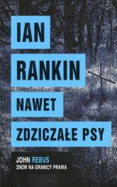 Nawet zdziczałe psy - Ian Rankin   mała okładka