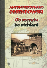 Od szczytu do otchłani - Ossendowski Antoni Ferdynand | mała okładka