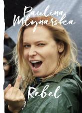Rebel - Paulina Młynarska | mała okładka