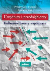 Urzędnicy i przedsiębiorcy Kulturowe bariery współpracy - Hensel Przemysław, Glinka Beata   mała okładka