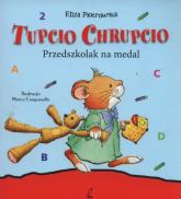 Tupcio Chrupcio Przedszkolak na medal mk. (W) - Eliza Piotrowska | mała okładka
