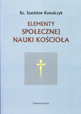 Elementy społecznej nauki Kościoła - Stanisław Kowalczyk | mała okładka
