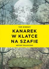 Kanarek w klatce na szafie - Artur Tołłoczko   mała okładka