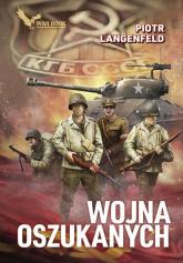Wojna oszukanych - Piotr Langenfeld | mała okładka