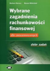 Wybrane zagadnienia rachunkowości finansowej Zbiór zadań dla zaawansowanych - Gierusz Barbara, Nilidziński Roman | mała okładka