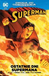 Superman Ostatnie dni Supermana / Droga do odrodzenia - Tomasi Peter J., Janín Mikel, Mahnke Doug   mała okładka