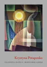 Filozofia słońca Filosofiya sontsya - Krystyna Potapenko | mała okładka
