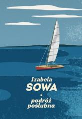 Podróż poślubna - Izabela Sowa | mała okładka