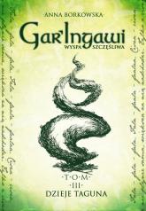 Gar Ingawi wyspa szczęśliwa Tom III dzieje Taguna - Anna Borkowska | mała okładka