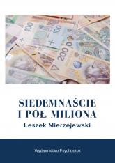 Siedemnaście i pół miliona - Leszek Mierzejewski | mała okładka