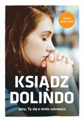 Ksiądz Dolindo Jezu Ty się o mnie zatroszcz - Legutko Beata, Wielek Marta | mała okładka