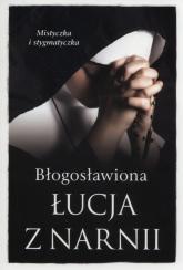 Błogosławiona Łucja z Narnii - Barbara Nowak | mała okładka