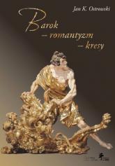 Barok - romantyzm - kresy - Ostrowski Jan K.   mała okładka
