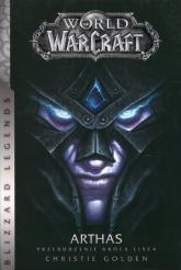 World of WarCraft Arthas Przebudzenie króla Lisza - Christie Golden | mała okładka