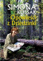 Opowieści z Dziedzinki - Simona Kossak | mała okładka