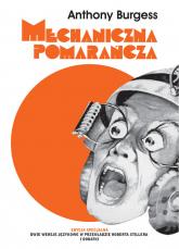 Mechaniczna pomarańcza Nakręcana pomarańcza Edycja specjalna - Burgess Anthony | mała okładka