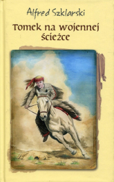 Tomek na wojennej ścieżce - Alfred Szklarski | mała okładka