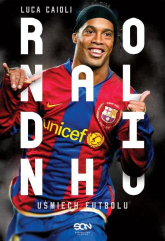 Ronaldinho Uśmiech futbolu - Luca Caioli | mała okładka