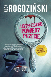 Lustereczko, powiedz przecie - Alek Rogoziński | mała okładka