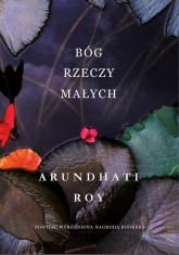 Bóg rzeczy małych - Arundhati Roy | mała okładka