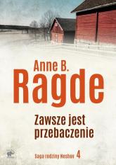 Saga rodziny Neshov Tom 4 Zawsze jest przebaczenie - Ragde Anne B. | mała okładka