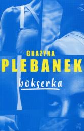 Bokserka - Grażyna Plebanek | mała okładka
