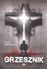 Grzesznik - Artur Urbanowicz | mała okładka