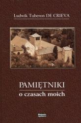 Pamiętniki o czasach moich - Tuberon Ludwik, Crieva De | mała okładka