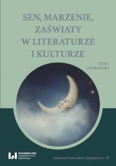 Sen, marzenie, zaświaty w literaturze i kulturze Tom 1. Literatura -  | mała okładka