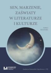 Sen marzenie zaświaty w literaturze i kulturze Tom 2. Kultura -    mała okładka