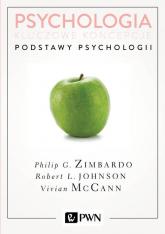 Psychologia Kluczowe koncepcje Tom 1 Podstawy psychologii - Zimbardo Philip, Johnson Robert, McCann Vivian | mała okładka
