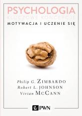 Psychologia Kluczowe koncepcje Tom 2 Motywacja i uczenie się - Zimbardo Philip, Johnson Robert, McCann Vivia | mała okładka