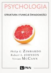 Psychologia Kluczowe koncepcje Tom 3 Struktura i funkcje świadomości - Zimbardo Philip, Johnson Robert, McCann Vivian | mała okładka
