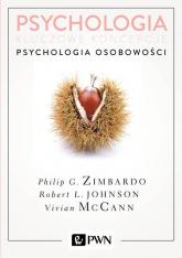 Psychologia Kluczowe koncepcje Tom 4 Psychologia osobowości - Zimbardo Philip, Johnson Robert, McCann Vivian | mała okładka
