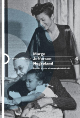 Negroland Zapiski z życia afroamerykańskich elit - Margo Jefferson | mała okładka