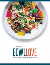 BowlLove Zdrowe i odżywcze miski pełne smaku - David Bez | mała okładka