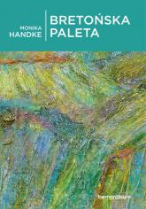 Bretońska paleta - Monika Handke | mała okładka