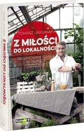 Z miłości do lokalności - Tomasz Jakubiak | mała okładka