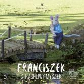Franciszek Strachliwy Myszek - Odile Bailloeul   mała okładka